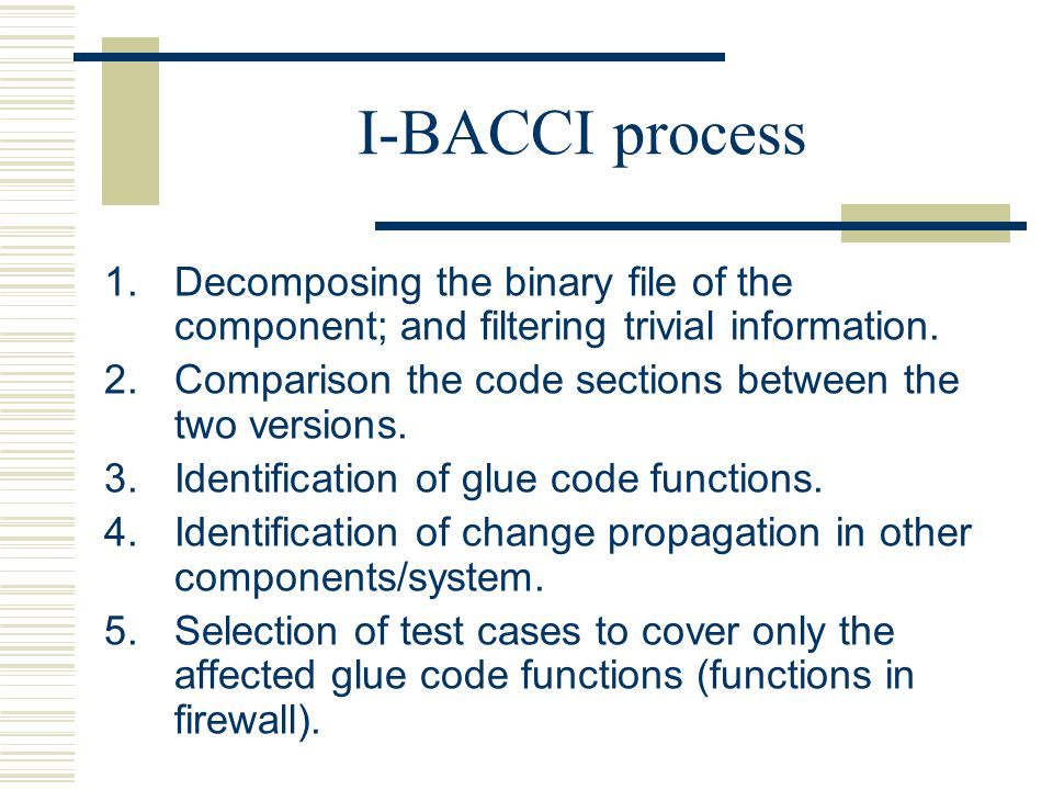 I-BACCI process  Decomposing the binary file of the component; and filtering trivial information.