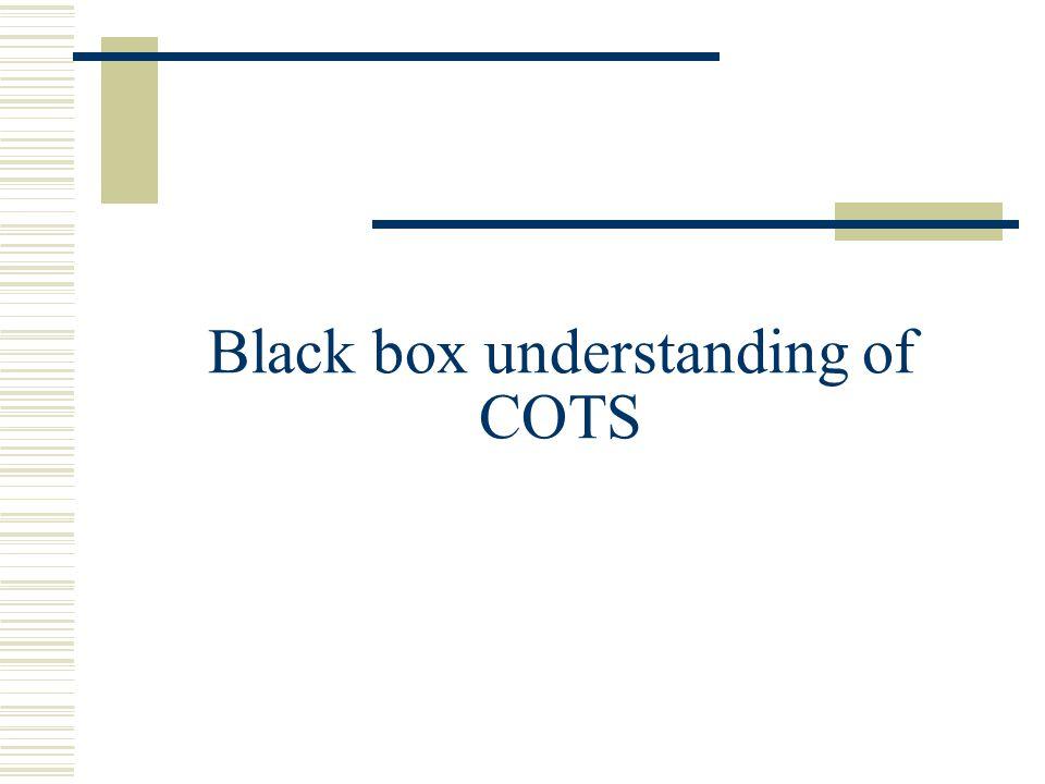 Black box understanding of COTS