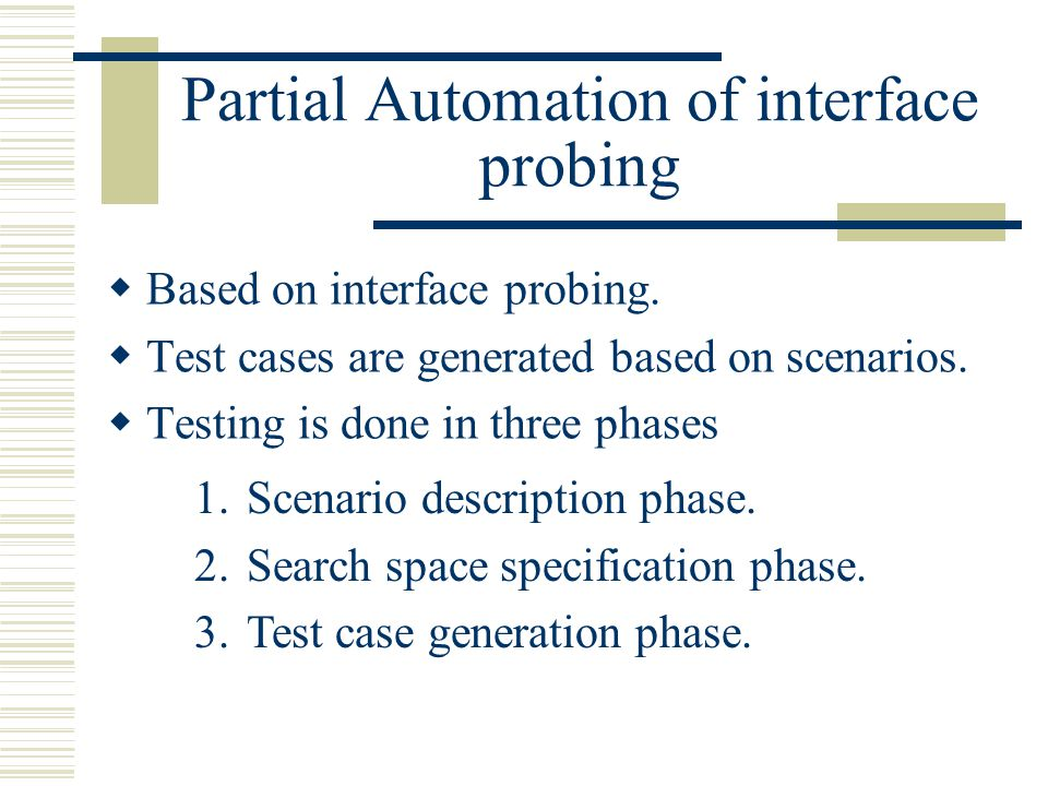 Partial Automation of interface probing  Based on interface probing.