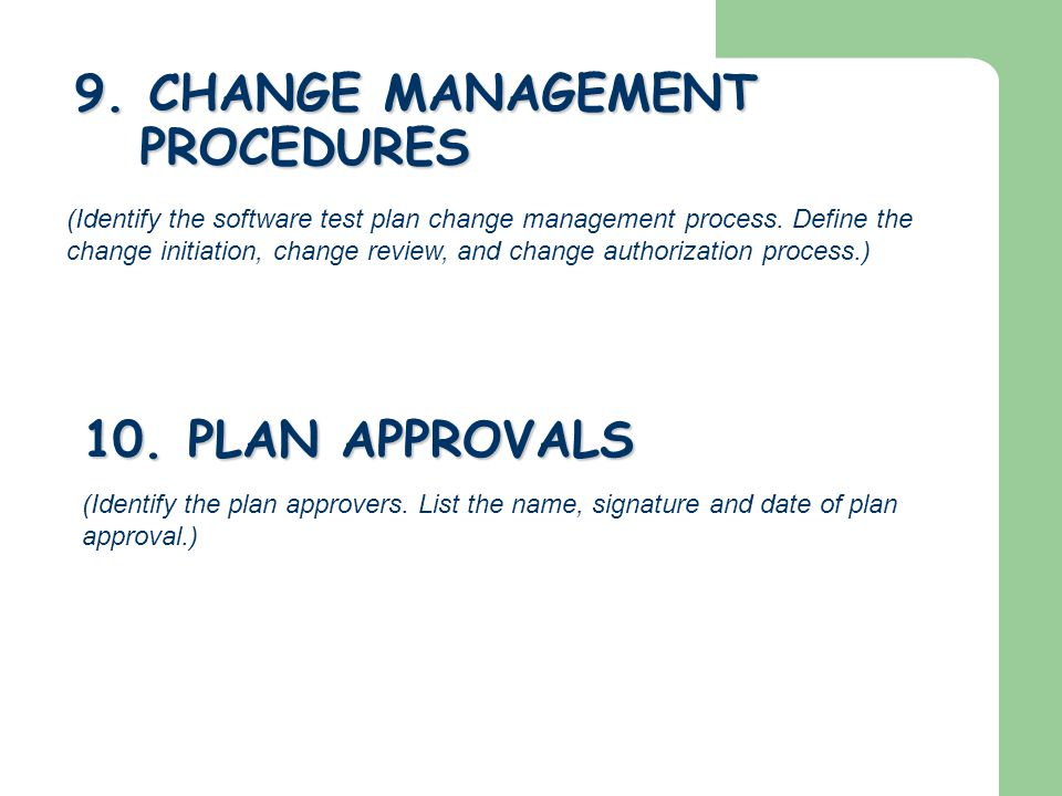 (Identify the plan approvers. List the name, signature and date of plan approval.) 9. CHANGE MANAGEMENT PROCEDURES 10. PLAN APPROVALS (Identify the so