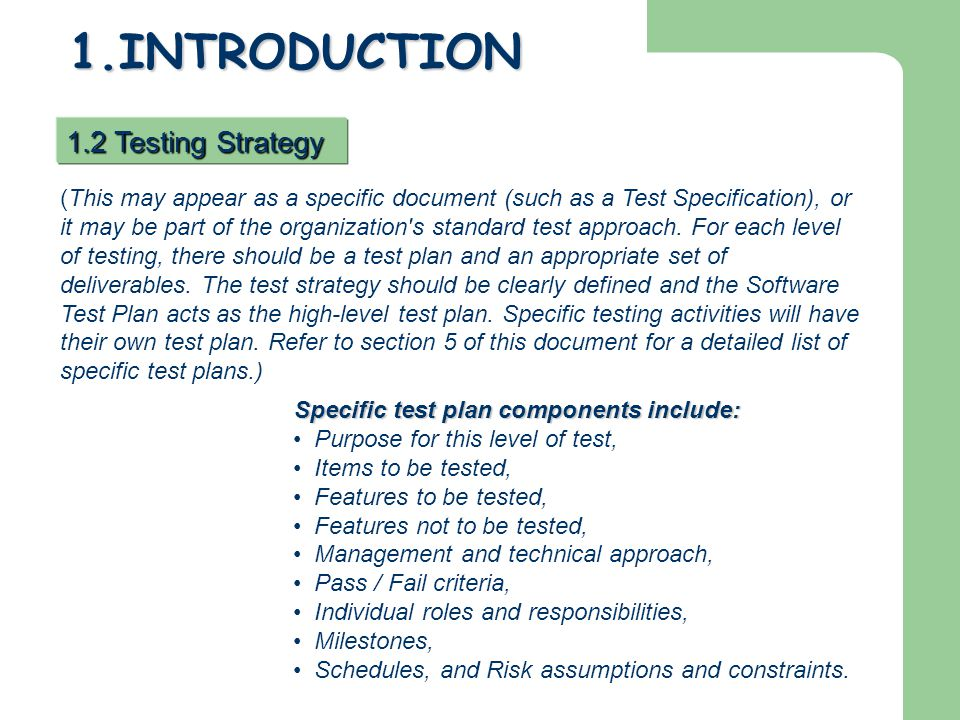 7.TESTING PROCESS (Identify the methods and criteria used in performing test activities.