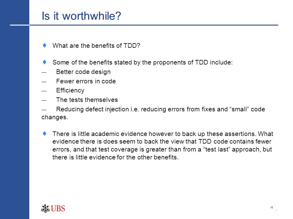 18 Is it worthwhile.  What are the benefits of TDD.