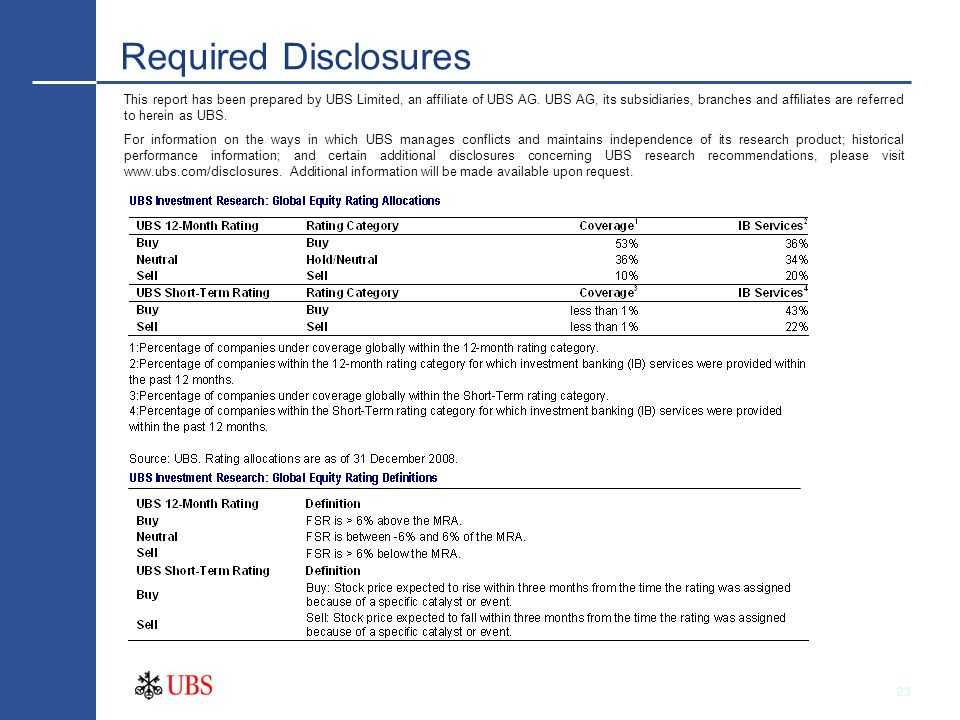 23 Required Disclosures This report has been prepared by UBS Limited, an affiliate of UBS AG.