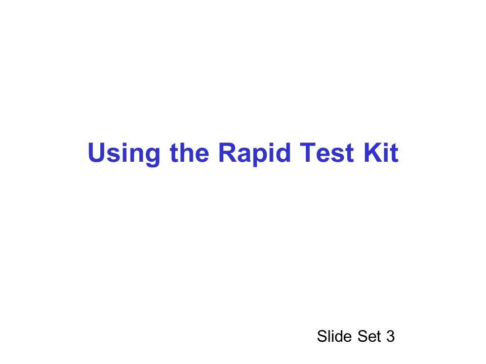 Using the Rapid Test Kit Slide Set 3
