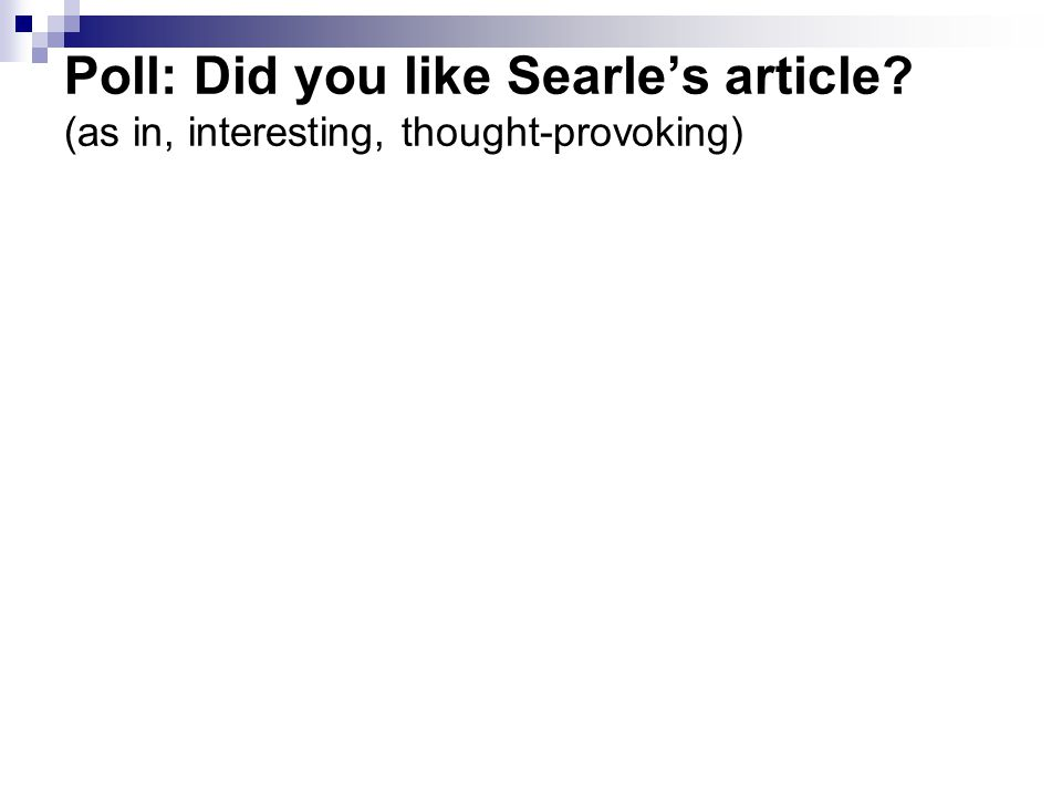 Poll: Did you like Searle's article? (as in, interesting, thought-provoking)