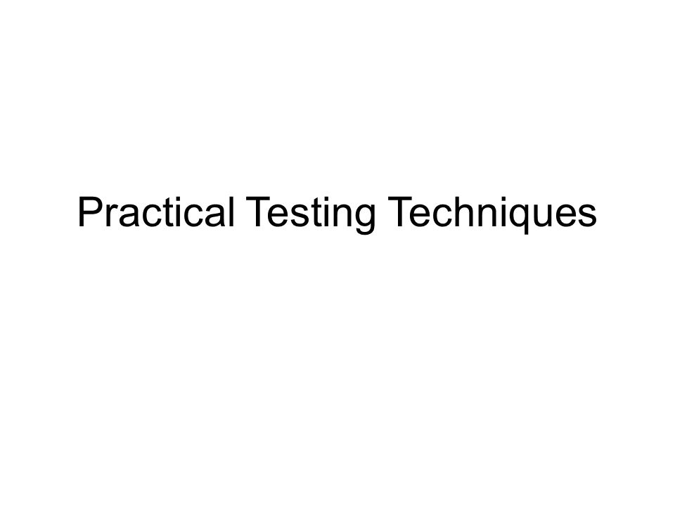 Black Box Testing Generate test cases from the specification –i.e.