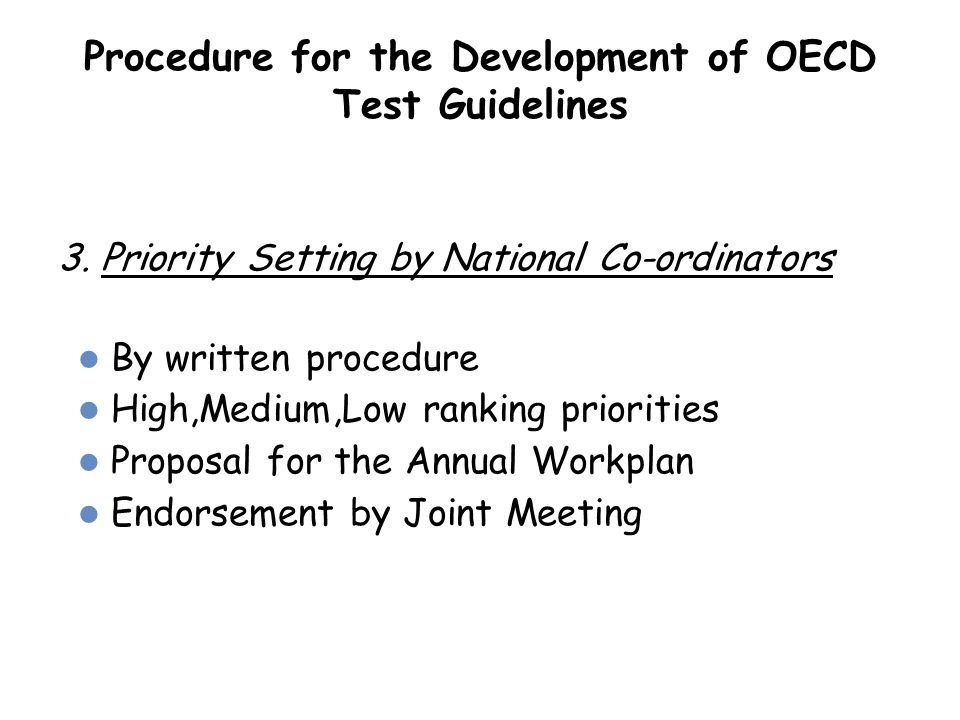 3. Priority Setting by National Co-ordinators By written procedure High,Medium,Low ranking priorities Proposal for the Annual Workplan Endorsement by
