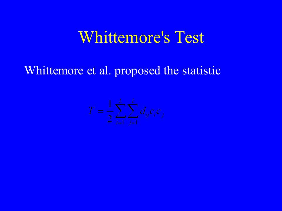 Whittemore s Test Whittemore et al. proposed the statistic