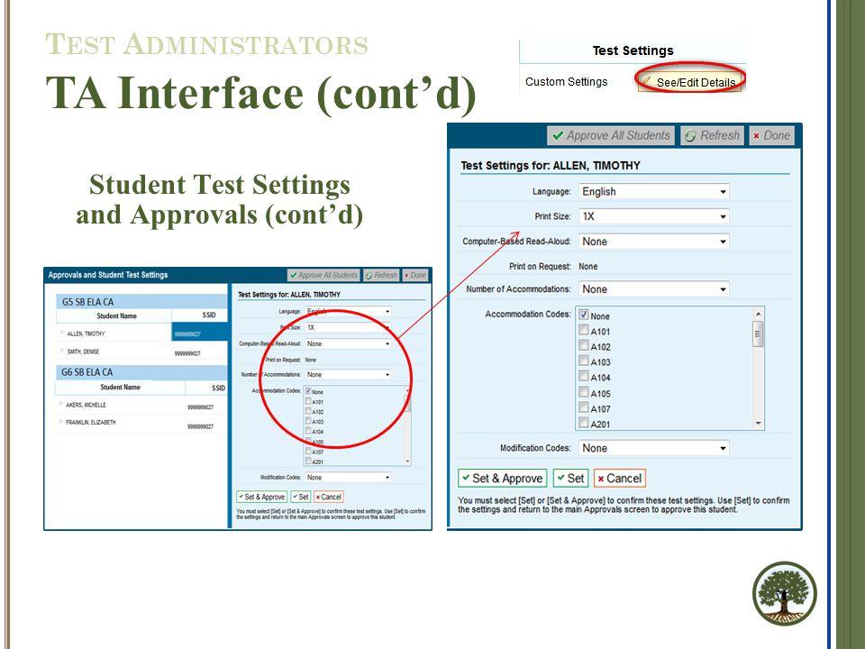 TA Interface (cont'd) Student Test Settings and Approvals (cont'd) T EST A DMINISTRATORS