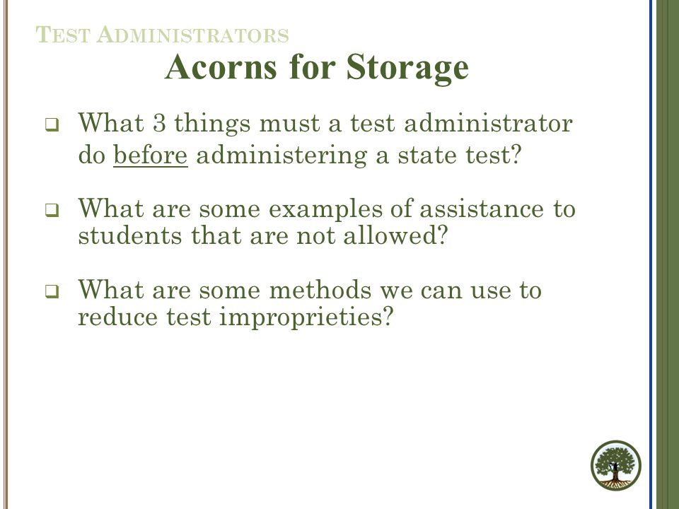  What 3 things must a test administrator do before administering a state test.