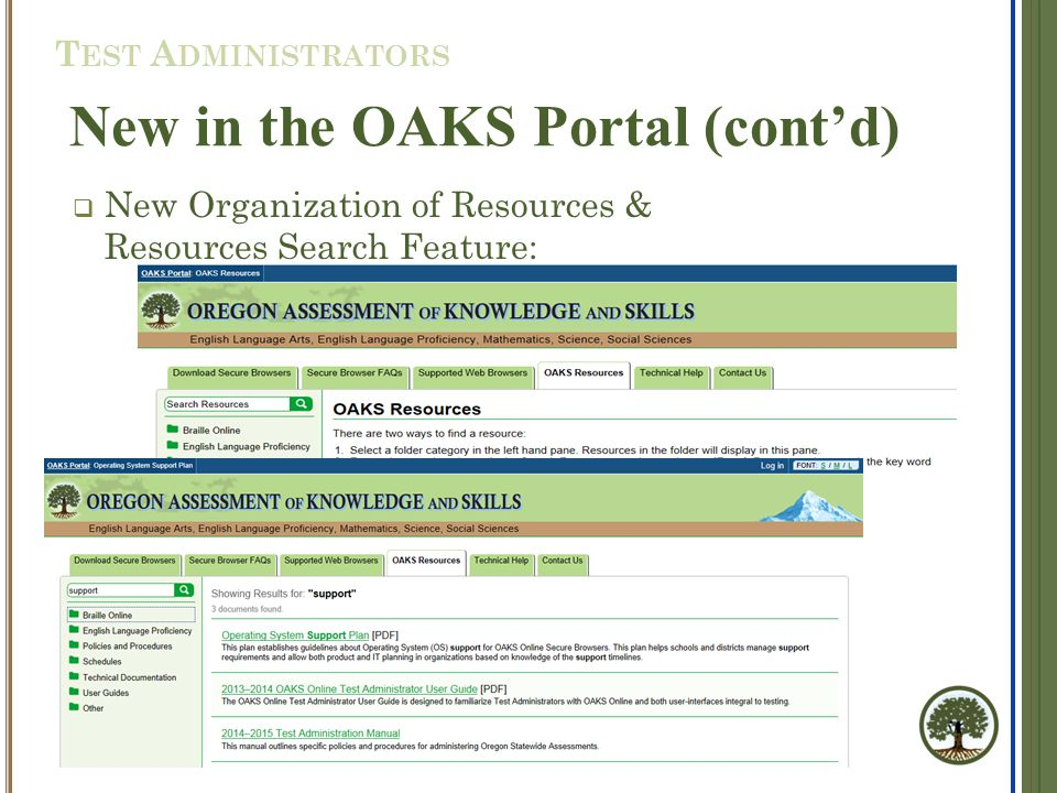  New Organization of Resources & Resources Search Feature: New in the OAKS Portal (cont'd) T EST A DMINISTRATORS
