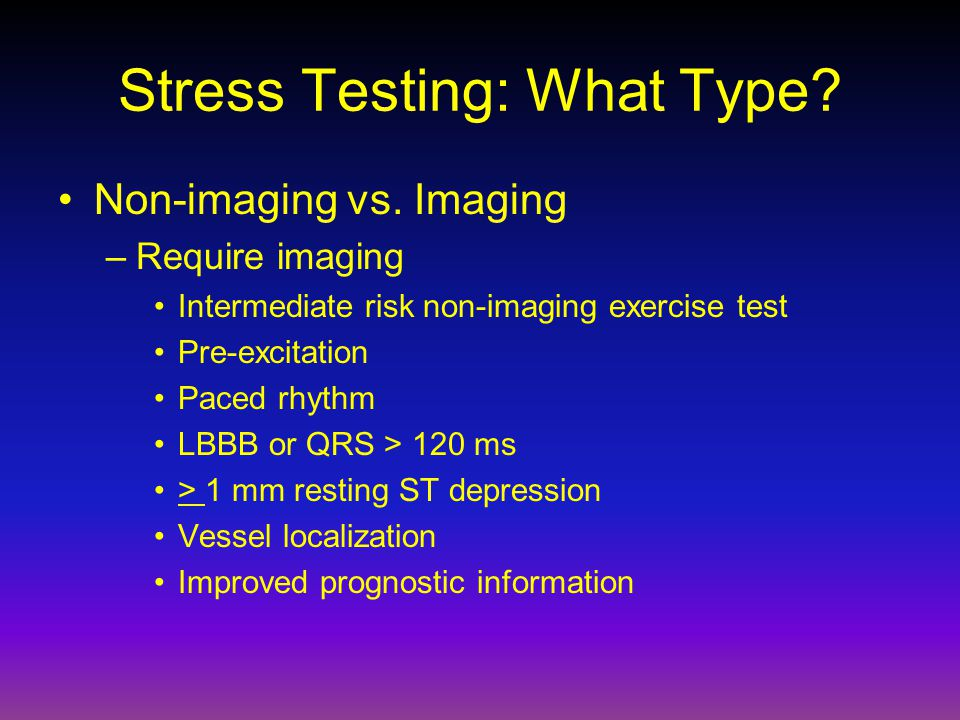 Stress Testing: What Type. Non-imaging vs.