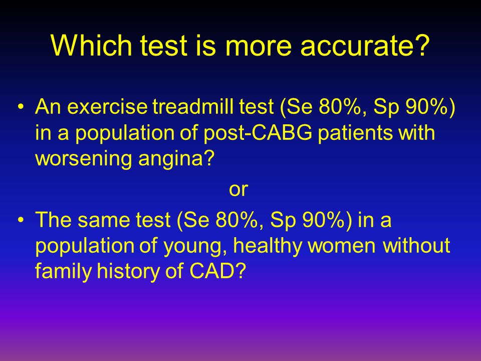 Which test is more accurate.