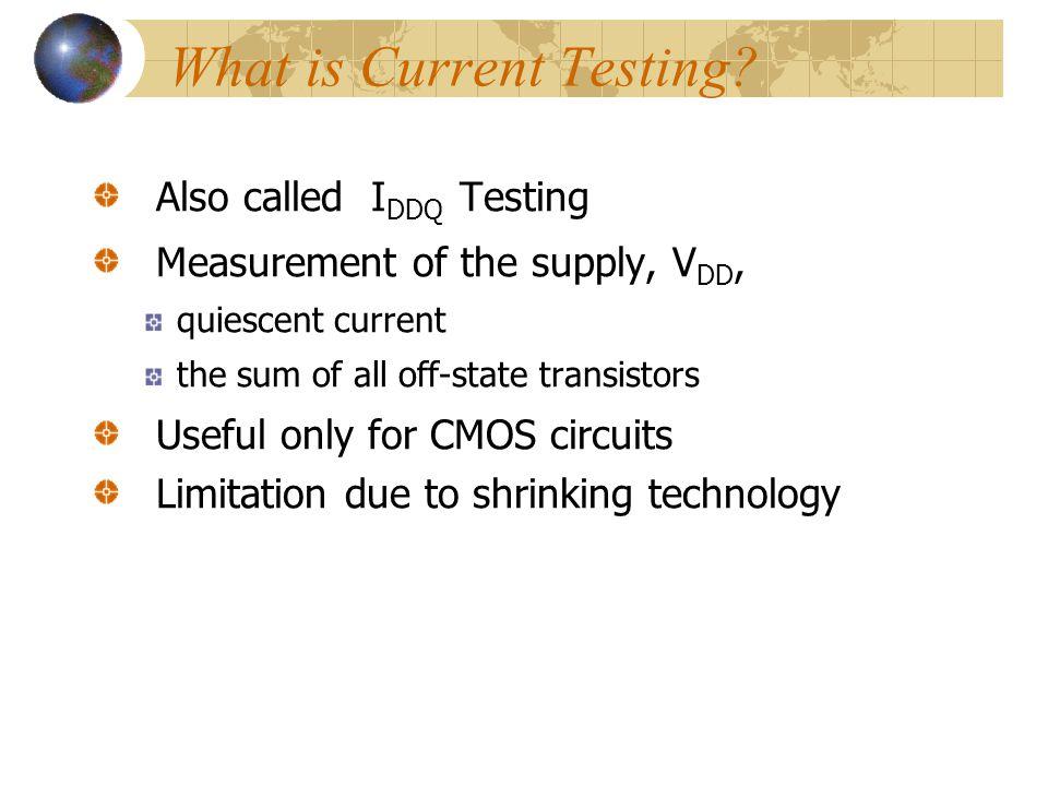 Basic Principle of I DDQ Testing Measure I DDQ current through V ss bus