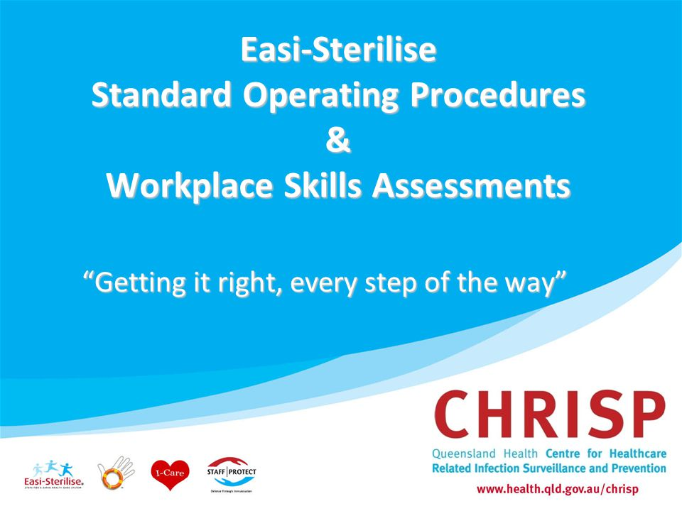 "Easi-Sterilise Standard Operating Procedures & Workplace Skills Assessments ""Getting it right, every step of the way"""