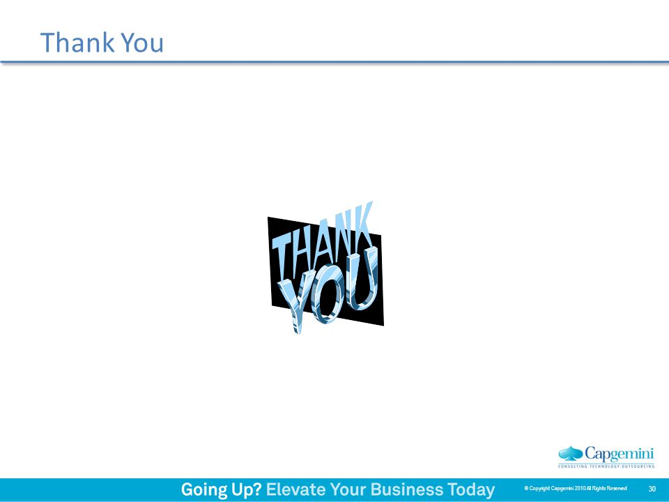 Thank You 30 © Copyright Capgemini 2010 All Rights Reserved