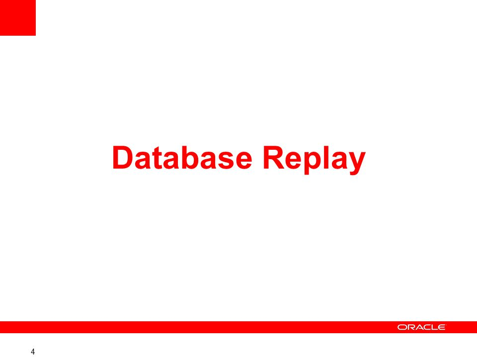 4 Database Replay