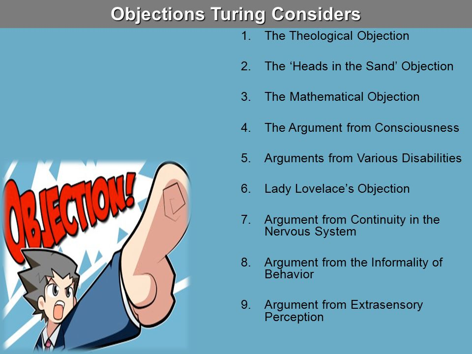 Objections Turing Considers 1.The Theological Objection 2.