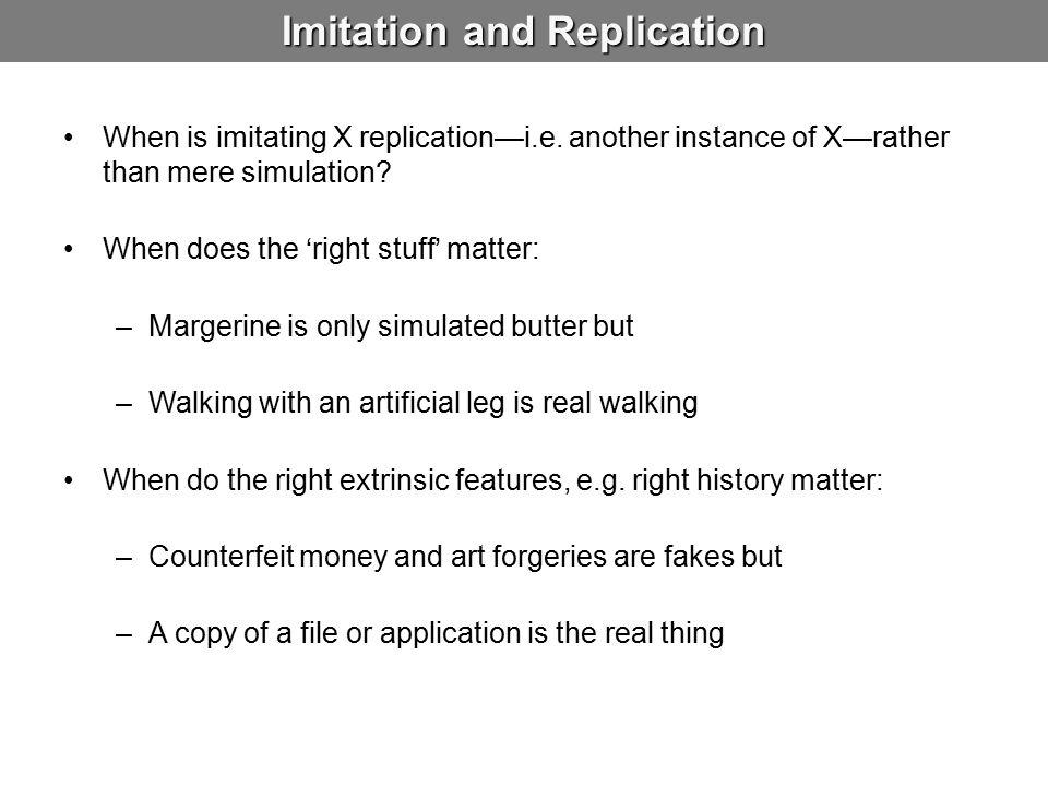 Imitation and Replication When is imitating X replication—i.e.