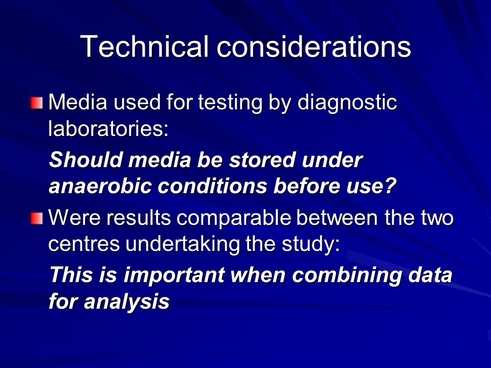 Technical considerations Media used for testing by diagnostic laboratories: Should media be stored under anaerobic conditions before use.
