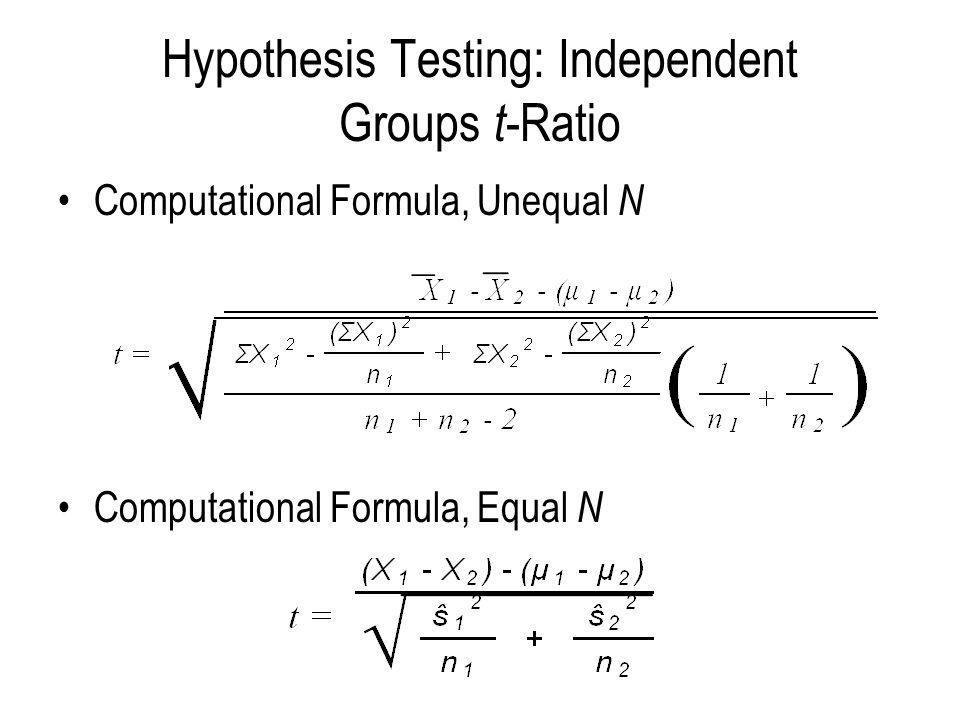 Hypothesis Testing: Independent Groups t -Ratio Computational Formula, Unequal N Computational Formula, Equal N