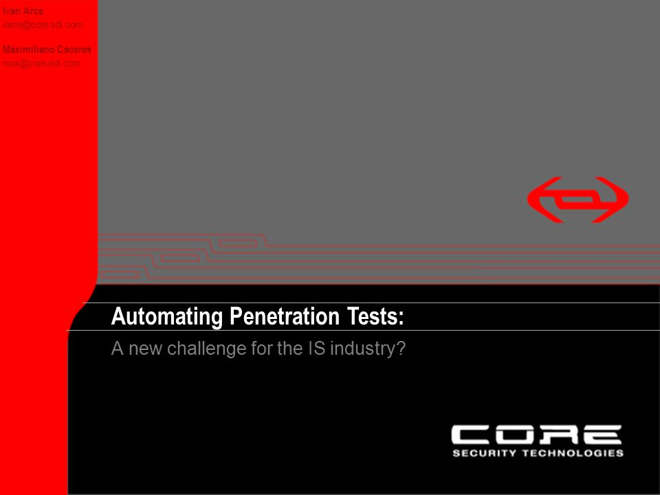 Automating Penetration Tests © 2001 CORE SDI Inc. http://www.core-sdi.com Automating Penetration Tests: Iván Arce iarce@core-sdi.com A new challenge f