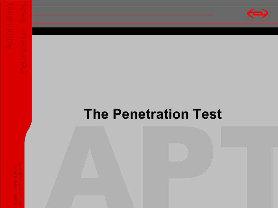 Automating Penetration Tests © 2001 CORE SDI Inc. http://www.core-sdi.com The Penetration Test Automating Penetration Tests © 2001 CORE SDI Inc. http: