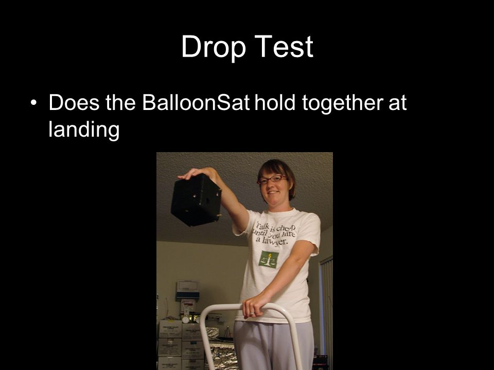 Drop Test Does the BalloonSat hold together at landing