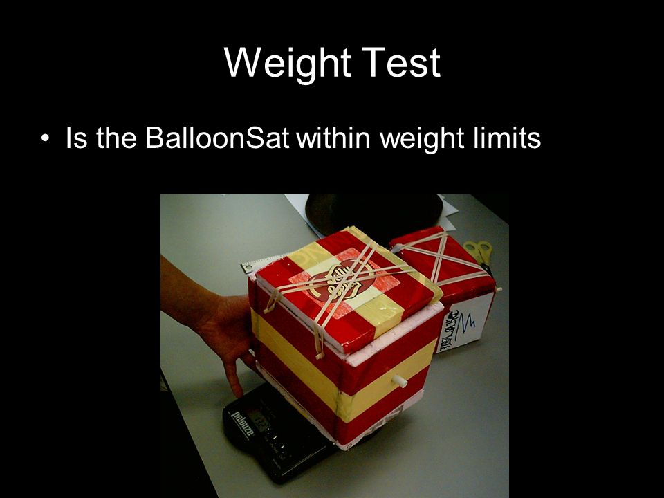 Weight Test Is the BalloonSat within weight limits