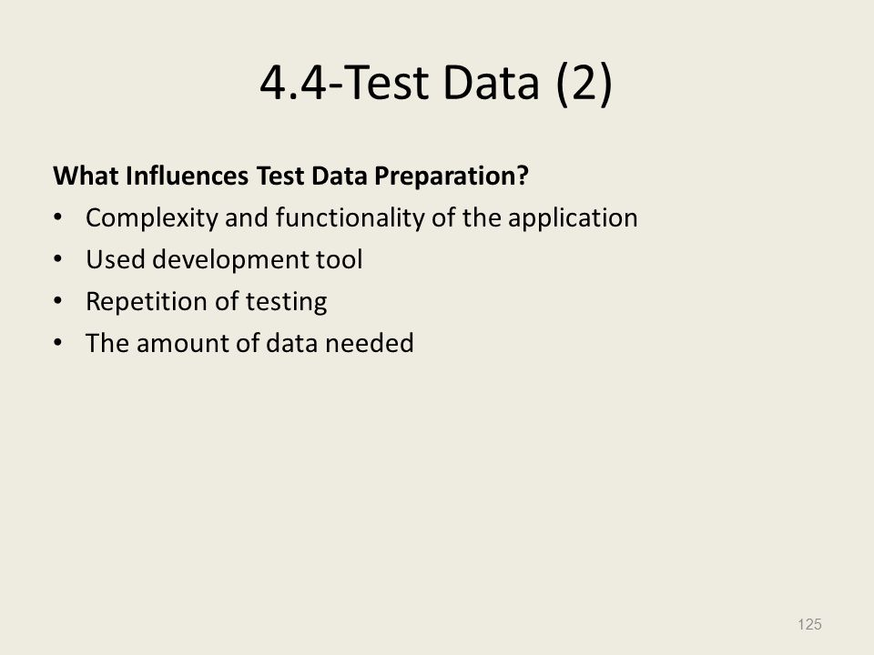 4.4-Test Data (2) What Influences Test Data Preparation.