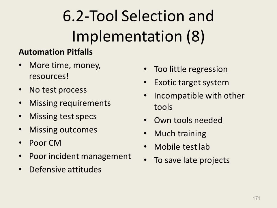 6.2-Tool Selection and Implementation (8) Automation Pitfalls More time, money, resources.