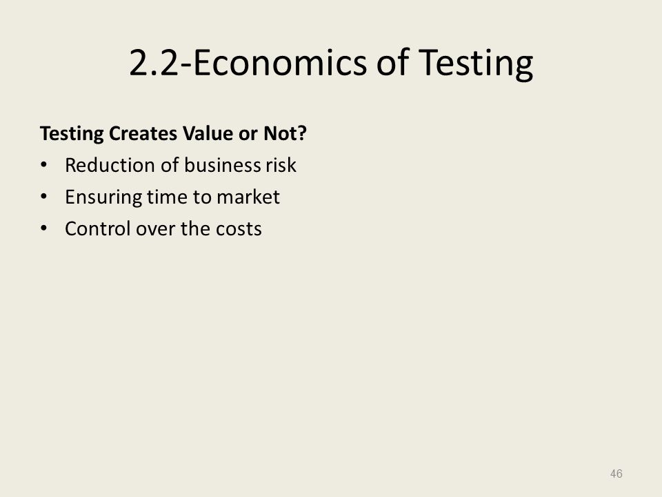 2.2-Economics of Testing Testing Creates Value or Not.