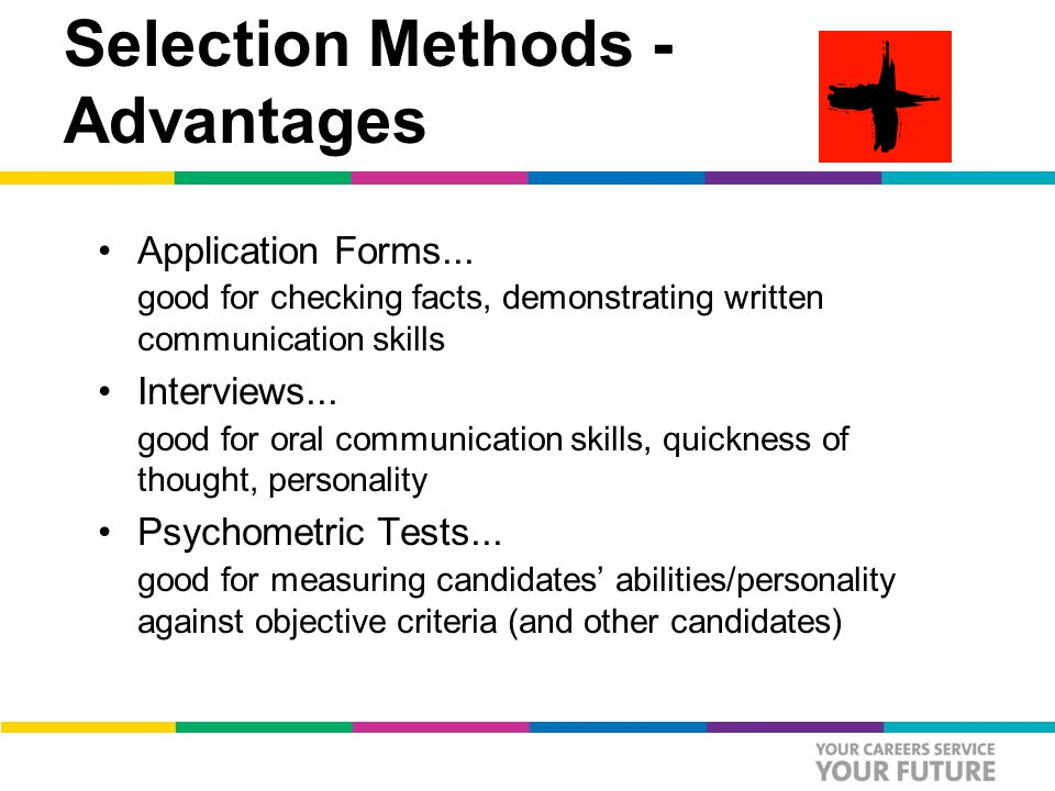 Selection Methods - Advantages Application Forms...