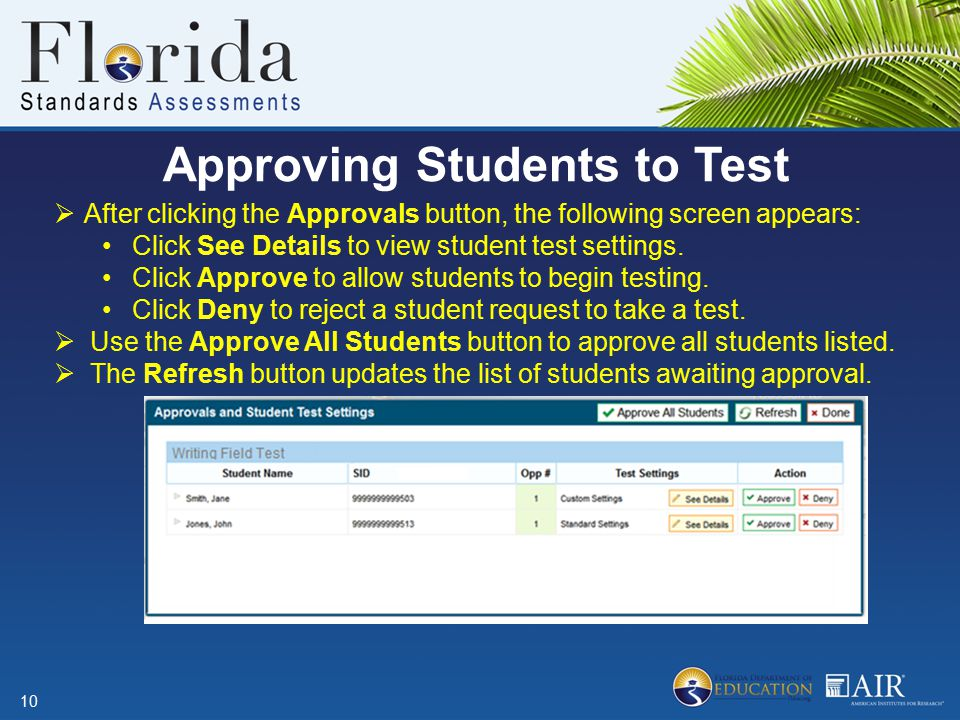 Approving Students to Test 10  After clicking the Approvals button, the following screen appears: Click See Details to view student test settings. Cl
