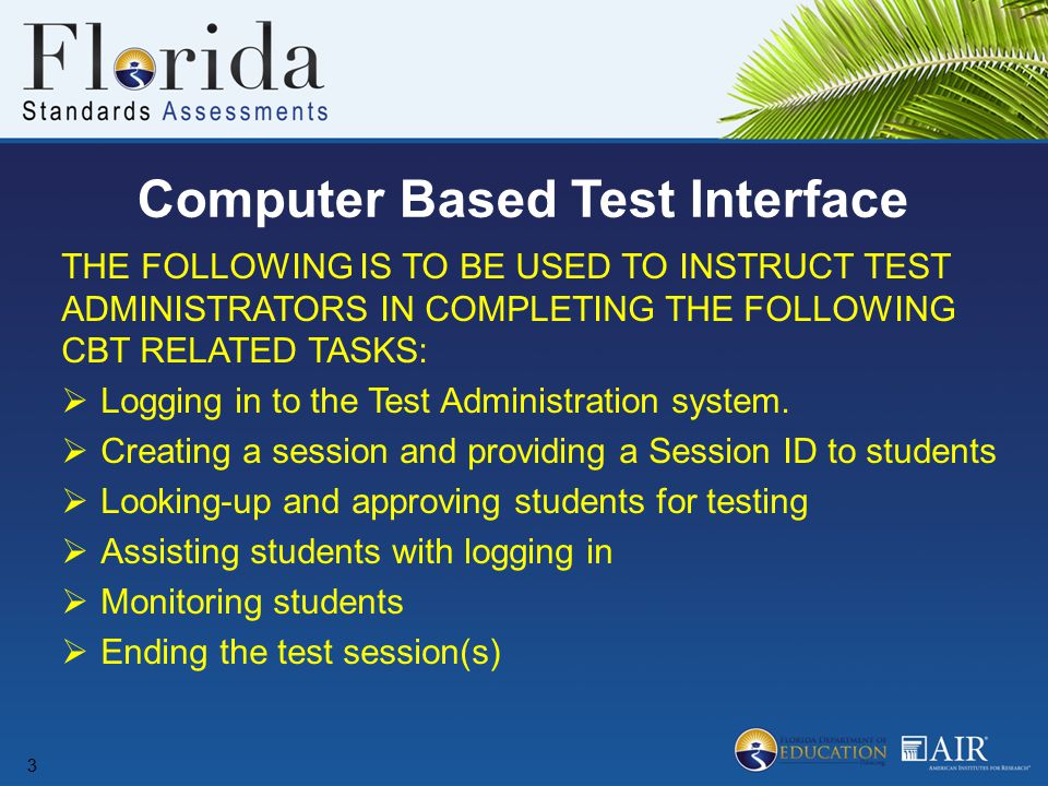 THE FOLLOWING IS TO BE USED TO INSTRUCT TEST ADMINISTRATORS IN COMPLETING THE FOLLOWING CBT RELATED TASKS:  Logging in to the Test Administration sys