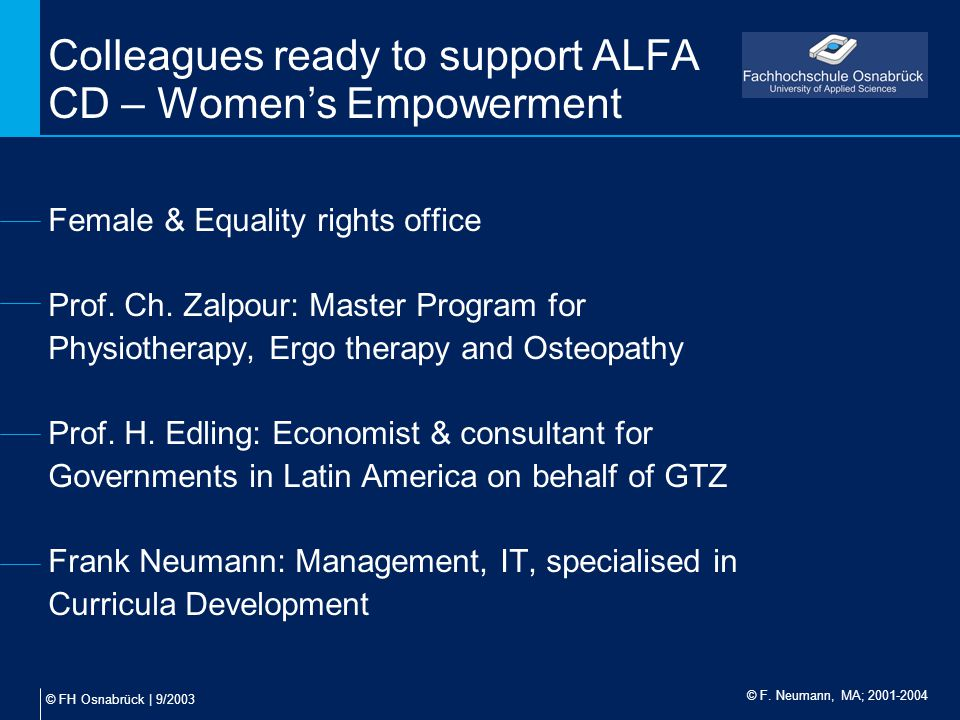 © FH Osnabrück | 9/2003 Colleagues ready to support ALFA CD – Women's Empowerment Female & Equality rights office Prof. Ch. Zalpour: Master Program fo