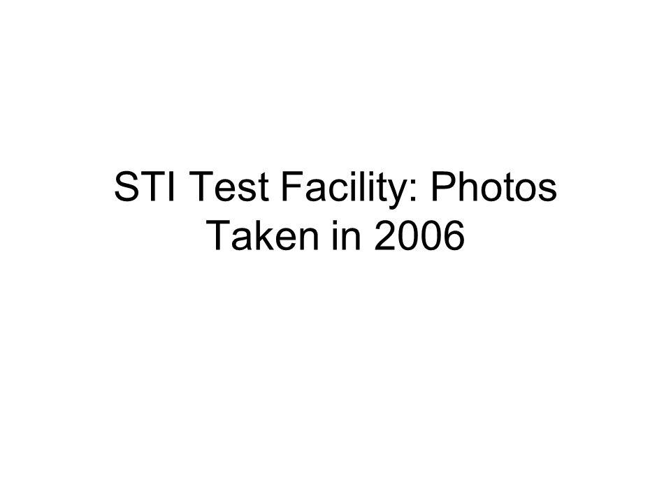 STI Test Facility: Photos Taken in 2006