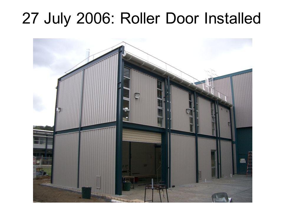 27 July 2006: Roller Door Installed