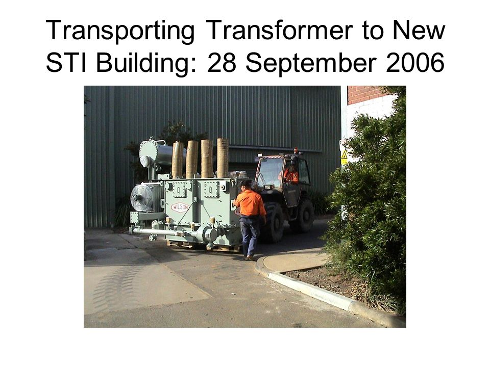 Transporting Transformer to New STI Building: 28 September 2006