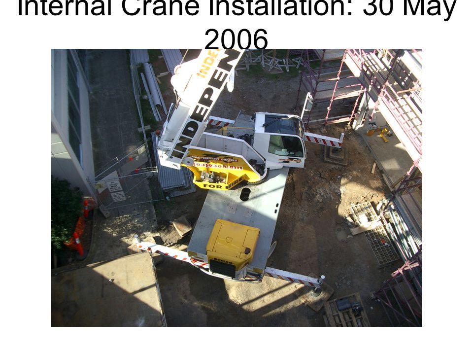 Internal Crane Installation: 30 May 2006