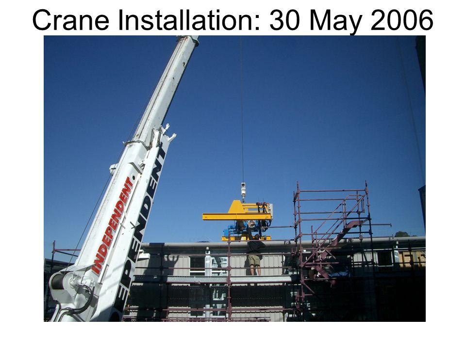 Crane Installation: 30 May 2006