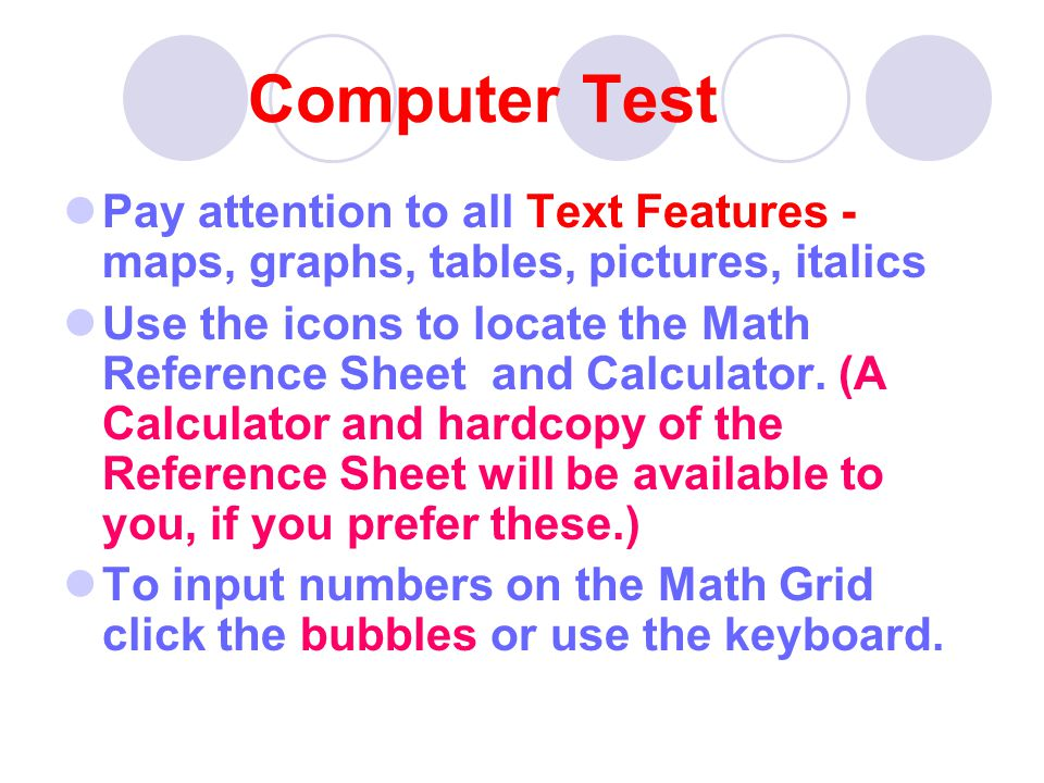 Computer Test Pay attention to all Text Features - maps, graphs, tables, pictures, italics Use the icons to locate the Math Reference Sheet and Calcul