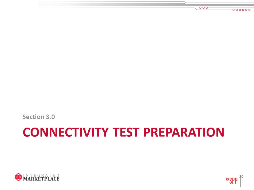 CONNECTIVITY TEST PREPARATION Section 3.0 10