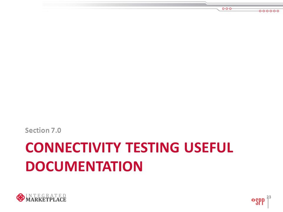CONNECTIVITY TESTING USEFUL DOCUMENTATION Section 7.0 23