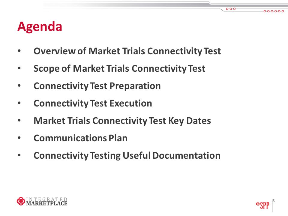 Agenda Overview of Market Trials Connectivity Test Scope of Market Trials Connectivity Test Connectivity Test Preparation Connectivity Test Execution Market Trials Connectivity Test Key Dates Communications Plan Connectivity Testing Useful Documentation 3