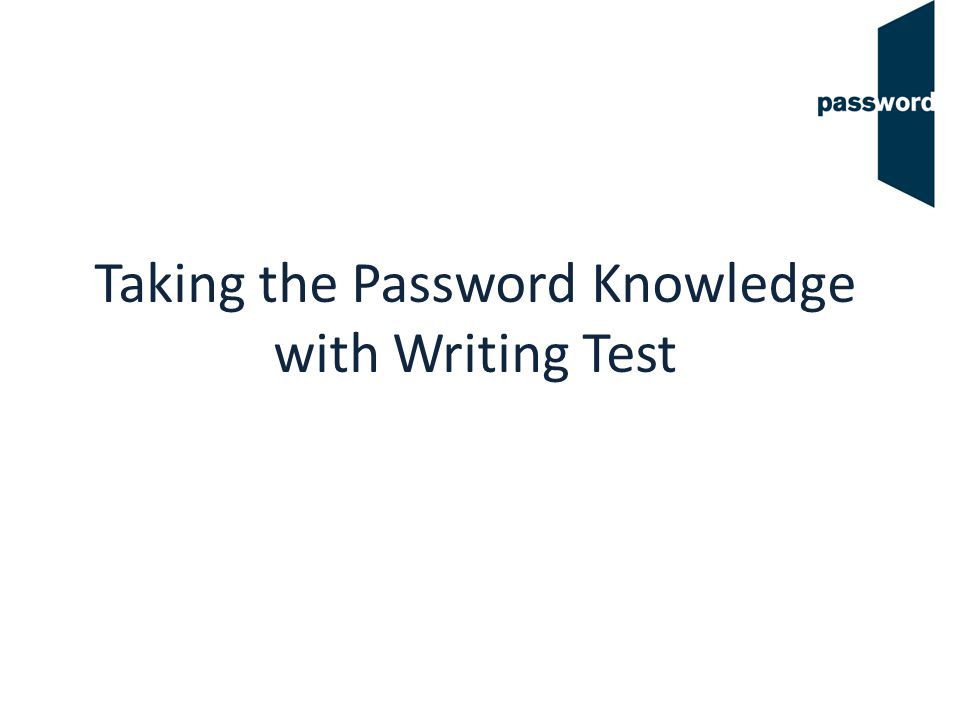 Taking the Password Knowledge with Writing Test
