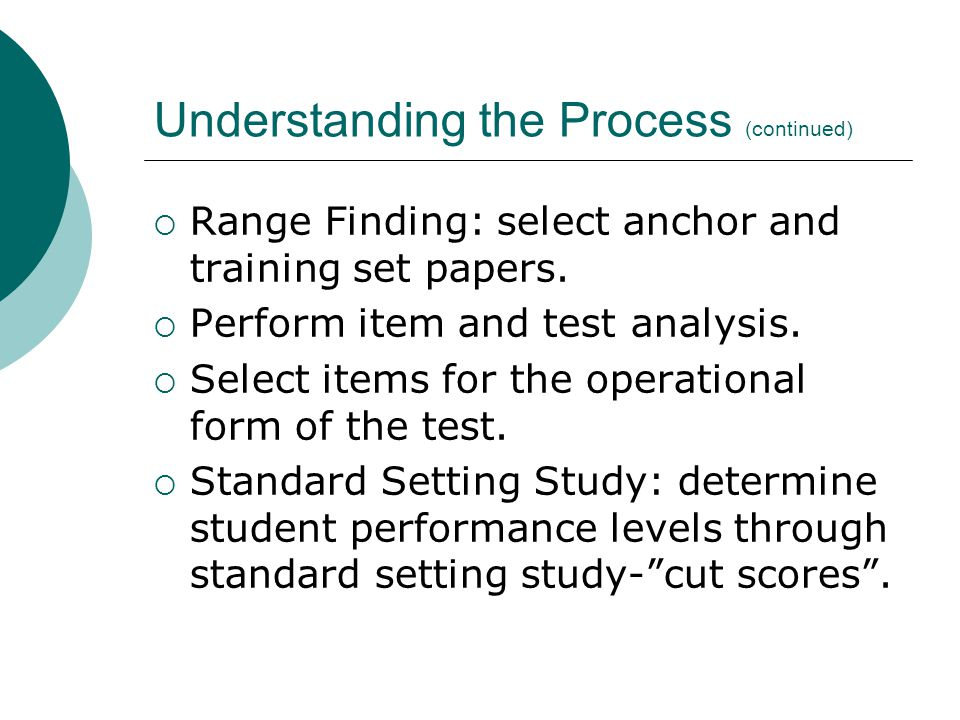 Understanding the Process (continued)  Range Finding: select anchor and training set papers.
