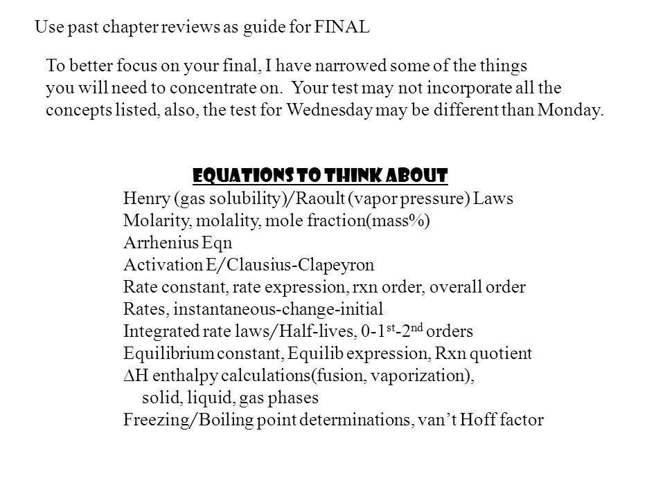 Use past chapter reviews as guide for FINAL To better focus on your final, I have narrowed some of the things you will need to concentrate on.