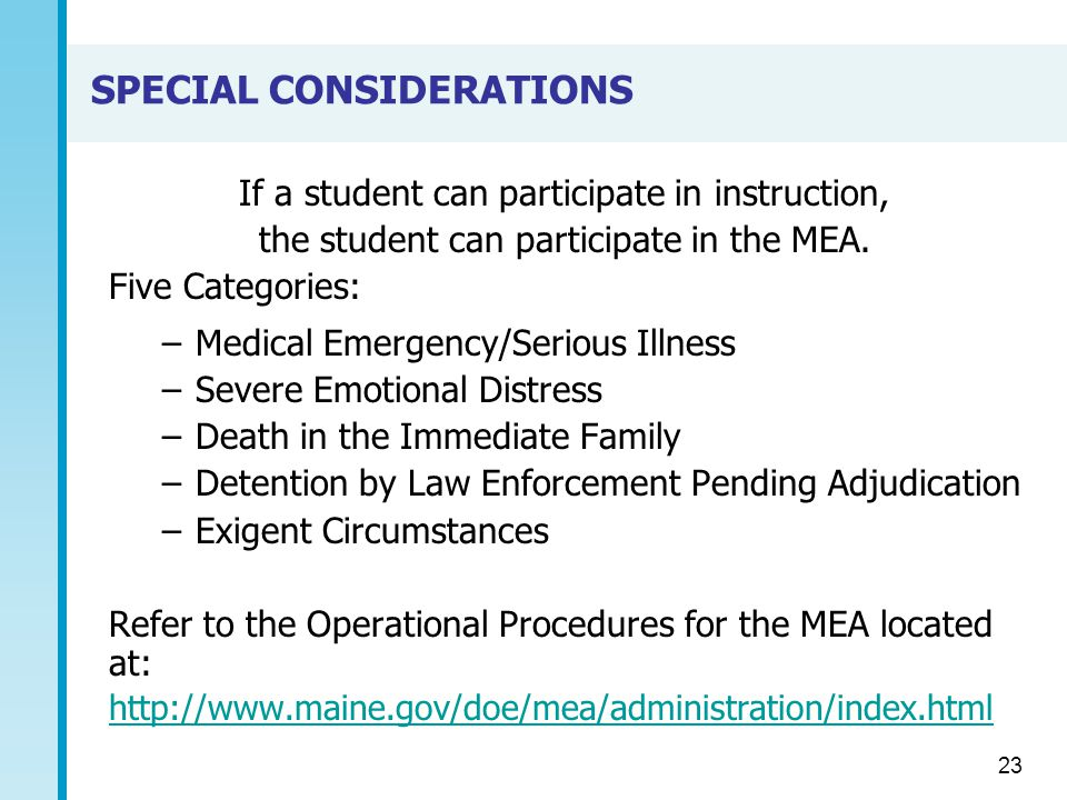 SPECIAL CONSIDERATIONS If a student can participate in instruction, the student can participate in the MEA.