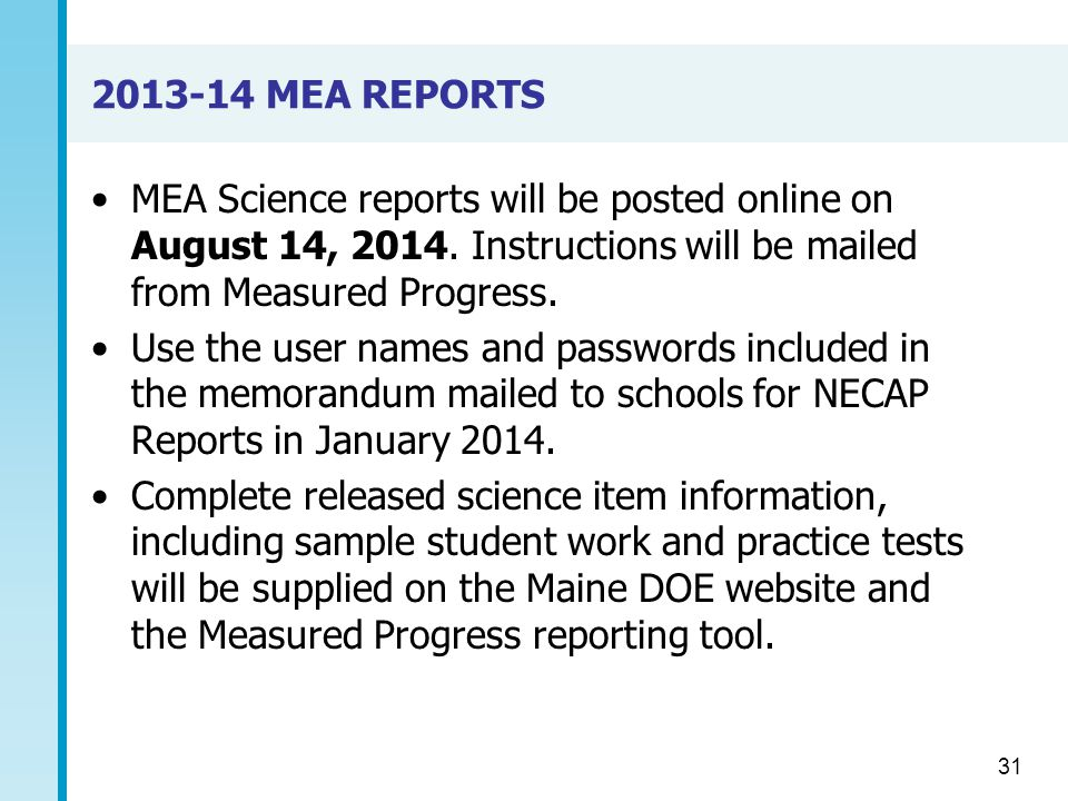 2013-14 MEA REPORTS MEA Science reports will be posted online on August 14, 2014.